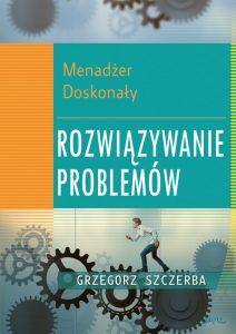 Menadzer Doskonaly Rozwiazywanie Problempw 212x300 - Menadżer Doskonały Rozwiązywanie ProblemówGrzegorz Szczerba
