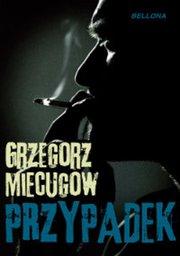 Przypadek - Przypadek Grzegorz Miecugow