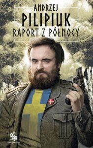Raport z Polnocy 189x300 - Raport z Północy Andrzej Pilipiuk