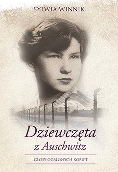Dziewczeta z Auschwitz - Dziewczęta z Auschwitz Sylwia Winnik