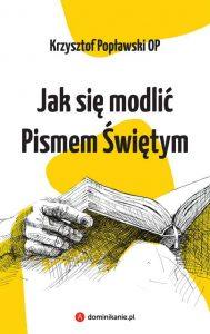 JAK SIr MODLIc PISMEM sWIeTYM 189x300 - Jak się modlić pismem świętym Krzysztof Popławski