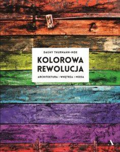 Kolorowa rewolucja 236x300 - Kolorowa rewolucja Architektura wnętrza moda Dagny Thurmann-Moe