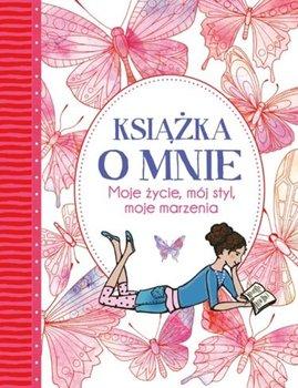 Ksiazka o mnie - Książka o mnie Moje życie mój styl moje marzenia Imogen Williams Ellen Bailey