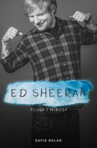 Ed Sheeran 197x300 - Ed Sheeran Plusy i minusy David Nolan