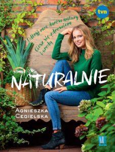 Naturalnie 227x300 - Naturalnie odkryj moc darów natury Ciesz się zdrowiem i urodą Agnieszka Cegielska