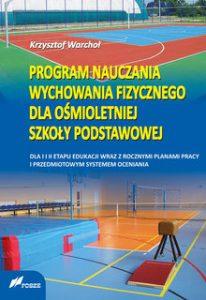 Program nauczania wychowania fizycznego dla osmioletniej szkoly podstawowej 206x300 - Program nauczania wychowania fizycznego dla ośmioletniej szkoły podstawowej Krzysztof Warchoł