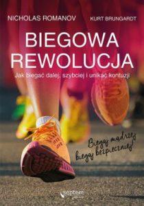 Biegowa rewolucja 210x300 - Biegowa rewolucja czyli jak biegać dalej szybciej i unikać kontuzji Nicholas Romanov Kurt Brungardt