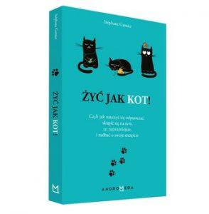 zyć jak kot 294x300 - Żyć jak kot Czyli jak nauczyć się odpuszczać skupić się na tym co najważniejsze i zadbać o swoje szczęście Stephane Garnier