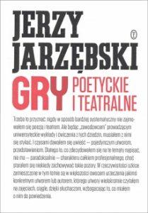 Gry poetyckie i teatralne 209x300 - Gry poetyckie i teatralneJerzy Jarzębski