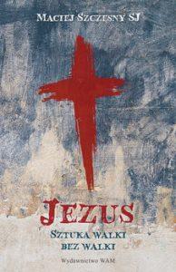 Jezus 194x300 - Jezus Sztuka walki bez walkiMaciej Szczęsny