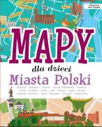 Mapy dla dzieci - Mapy dla dzieci miasta polskiJanusz Jabłoński