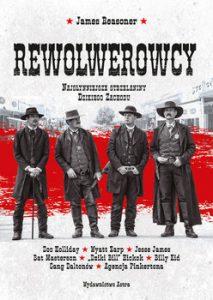 Rewolwerowcy 213x300 - Rewolwerowcy Najsłynniejsze strzelaniny Dzikiego Zachodu James Reason