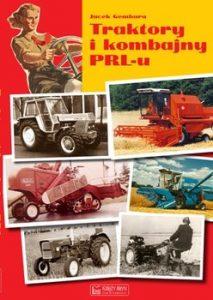 Traktory i kombajny PRL u 213x300 - Traktory i kombajny PRL-u Jacek Gembara