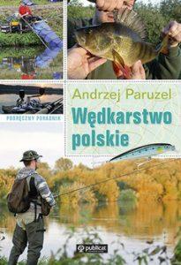 Wedkarstwo polskie 205x300 - Wędkarstwo polskie Podręczny poradnik Andrzej Paruzel