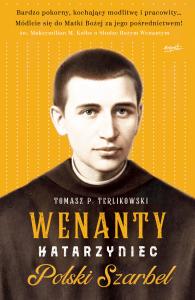 Wenanty Katarzyniec 195x300 - Wenanty Katarzyniec Polski Szarbel Tomasz Terlikowski