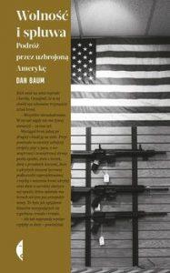 Wolnosc i spluwa 187x300 - Wolność i spluwa Podróż przez uzbrojoną Amerykę Dan Baum