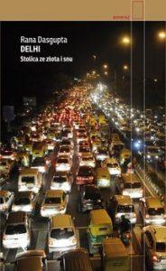 Delhi 184x300 - Delhi Stolica ze złota i snu Rana Dasgupta