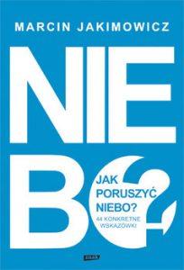 Jak poruszyc niebo 204x300 - Jak poruszyć niebo Marcin Jakimowicz
