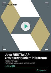 Java RESTful API 210x300 - Java RESTful API z wykorzystaniem Hibernate. Kurs video. Poziom pierwszy. Tworzenie panelu administracyjnego