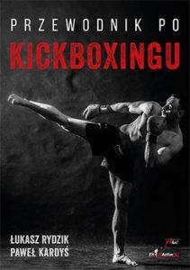 Przewodnik po kickboxingu 211x300 - Przewodnik po kickboxingu Łukasz Rydzik Paweł Kardyś