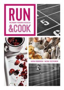 Runcook 213x300 - Run&Cook Kulinarny poradnik biegacza Jagoda Podkowska Michał Toczyłowski