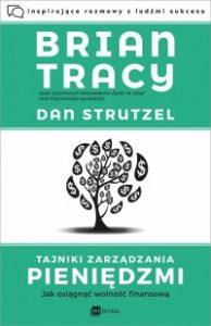 Tajniki zarzadzania pieniedzmi 194x300 - Tajniki zarządzania pieniędzmi Jak osiągnąć wolność finansową Brian Tracy Dan Strutzel
