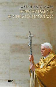 Wprowadzenie w chrzescijanstwo 193x300 - Wprowadzenie w chrześcijaństwoJoseph Ratzinger