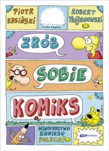 Zrob sobie komiks 217x300 - Zrób sobie komiksPiotr Kasiński Robert Trojanowski