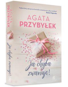 Ja chyba zwariuje 237x300 - Ja chyba zwariuję Agata Przybyłek