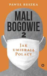 Mali bogowie 189x300 - Mali bogowie 2 Jak umierają Polacy Paweł Reszka
