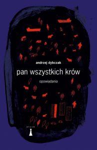 Pan wszystkich krow 195x300 - Pan wszystkich krów Andrzej Dybczak