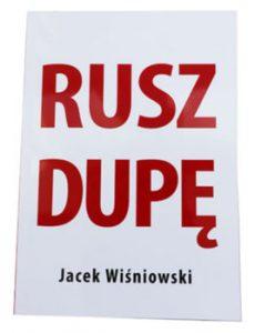 Rusz dupe 230x300 - Rusz dupę Jacek Wiśniowski