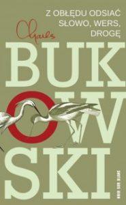 Z obledu odsiac slowo wers droge 185x300 - Z obłędu odsiać Słowo wers drogę Charles Bukowski