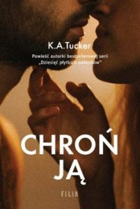 Chron ja 201x300 - Chroń ją	K A Tucker