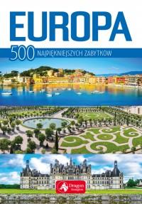 Europa. 500 najpiekniejszych zabytkow - Europa. 500 najpiękniejszych zabytków