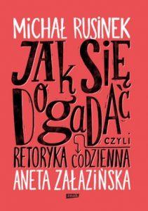 Jak się dogadac 211x300 - Jak się dogadać Aneta Załazińska Michał Rusinek