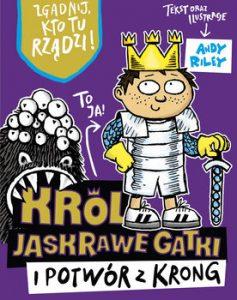 Krol Jaskrawe Gatki i Potwor z Krong 237x300 - Król Jaskrawe Gatki i potwór z KrongAndy Riley
