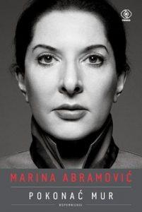 Marina Abramovic 201x300 - Marina Abramović Pokonać mur Wspomnienia