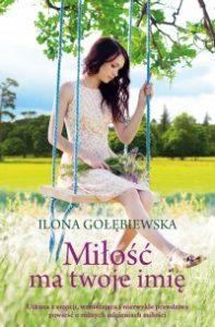 Milosc ma twoje imie 197x300 - Miłość ma twoje imię Ilona Gołębiewska