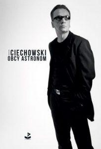 Obcy astronom 204x300 - Obcy astronom Grzegorz Ciechowski