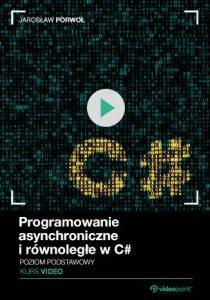 Programowanie asynchroniczne i równoległe w C 210x300 - Programowanie asynchroniczne i równoległe w C#. Kurs video. Poziom podstawowy