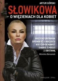Slowikowa o wiezieniach dla kobiet - Słowikowa o więzieniach dla kobiet Monika Banasiak Artur Górski