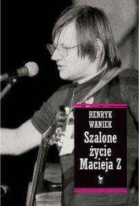 Szalone zycie Macieja Z 202x300 - Szalone życie Macieja ZHenryk Waniek