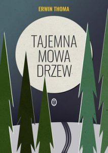 Tajemna mowa drzew 213x300 - Tajemna mowa drzew Erwin Thoma