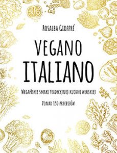 Vegano Italiano 229x300 - Vegano Italiano Wegańskie smaki włoskiej kuchniRosalba Gioffré