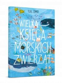 Wielka ksiega morskich zwierzat - Wielka księga morskich zwierząt Yuval Zommer