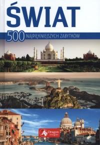swiat. 500 najpiekniejszych zabytkow - Świat. 500 najpiękniejszych zabytków