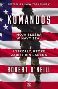 Komandos 196x300 - Komandos Moja służba w Navy SEAL i strzały które zabiły bin LadenaRobert O Neill