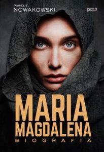 Maria Magdalena. Biografia 205x300 - Maria Magdalena Biografia Paweł F Nowakowski