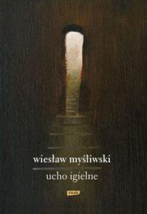 Ucho Igielne 207x300 - Ucho Igielne Wiesław Myśliwski